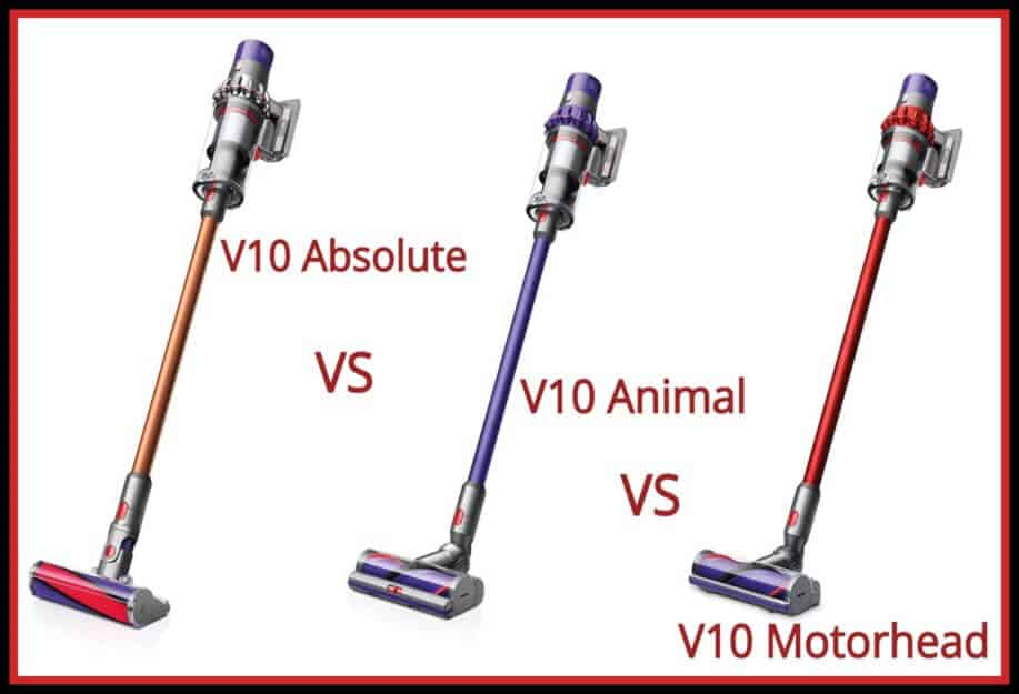 Dyson V10 Absolute vs Animal vs Motorhead comparison