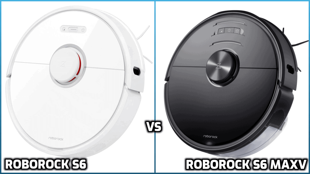 Comparison of Roborock S6 and S6 MaxV