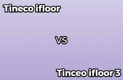 Comparion of tineco vacuums ifloor, ifloor 3